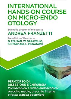 International Hands-on Course on Micro-Endo otology Cinisello Balsamo (MI),  21-23 febbraio 2018