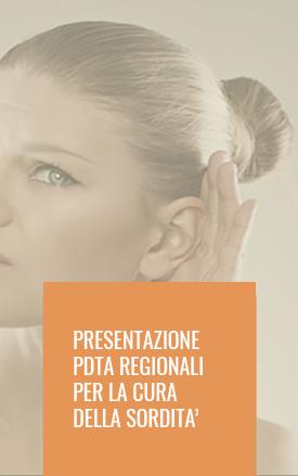 Presentazione PDTA regionali per la cura della sordità