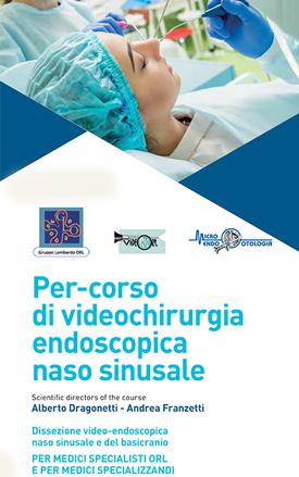 Per-corso di videochirurgia endoscopica naso sinusale